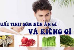 xuat-tinh-som-nen-an-gi-kieng-an-gi