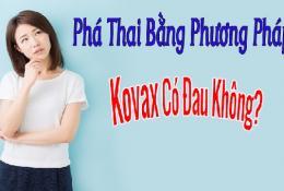 pha-thai-bang-kovax-la-gi-phuong-phap-nay-co-dau-khong